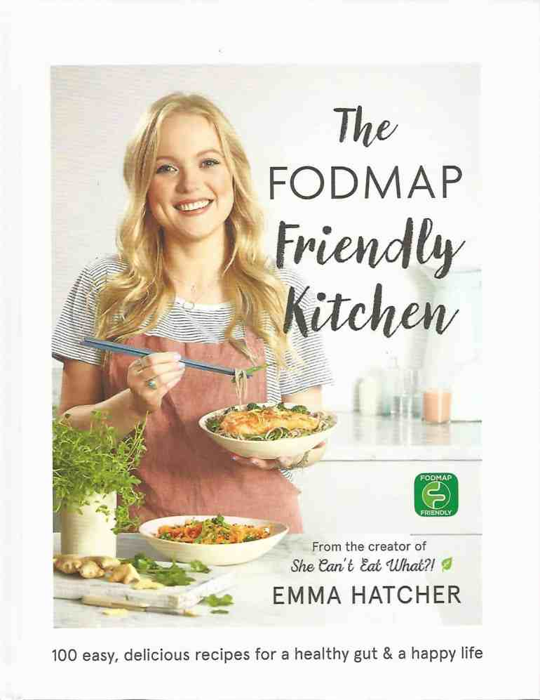 The FODMAP Friendly Kitchen by Emma Hatcher