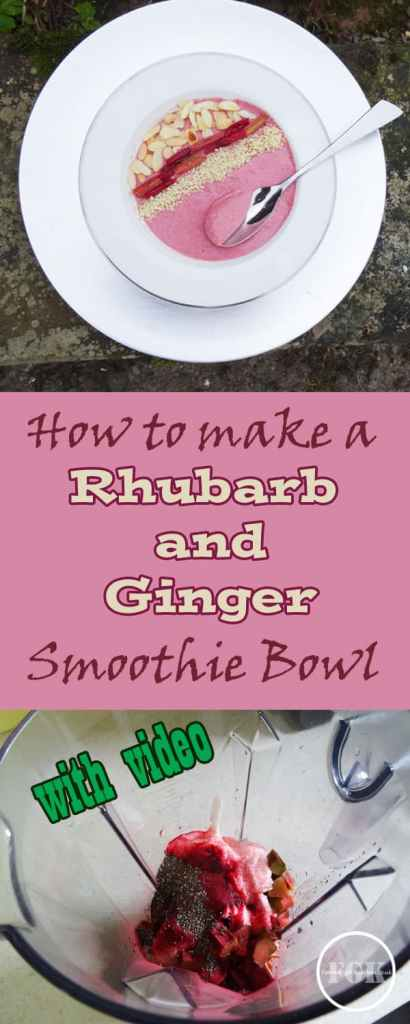 How to make a Rhubarb and Ginger Smoothie Bowl PIN ME