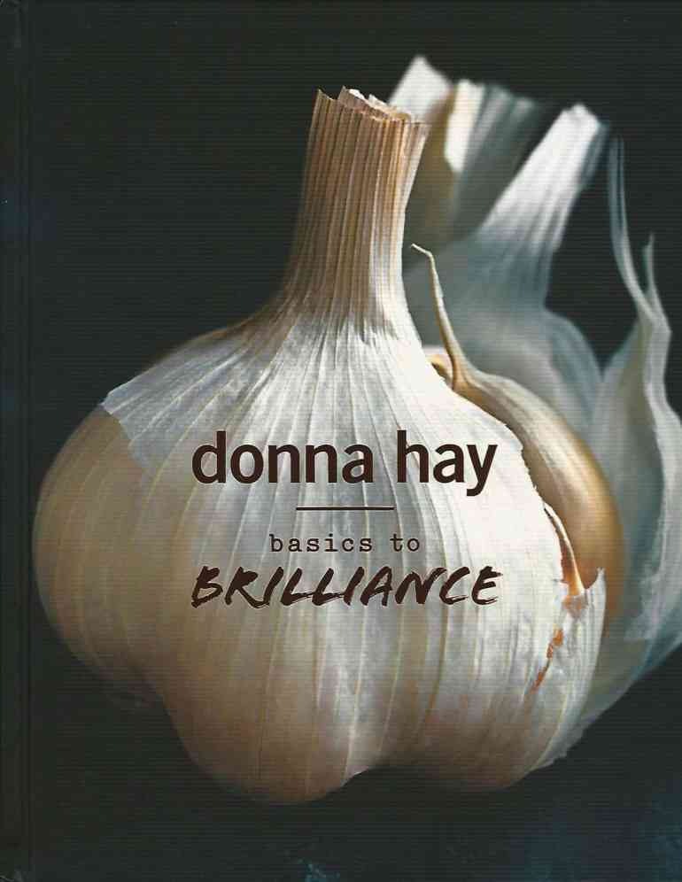Basics to Brilliance a cook book by Donna Hay