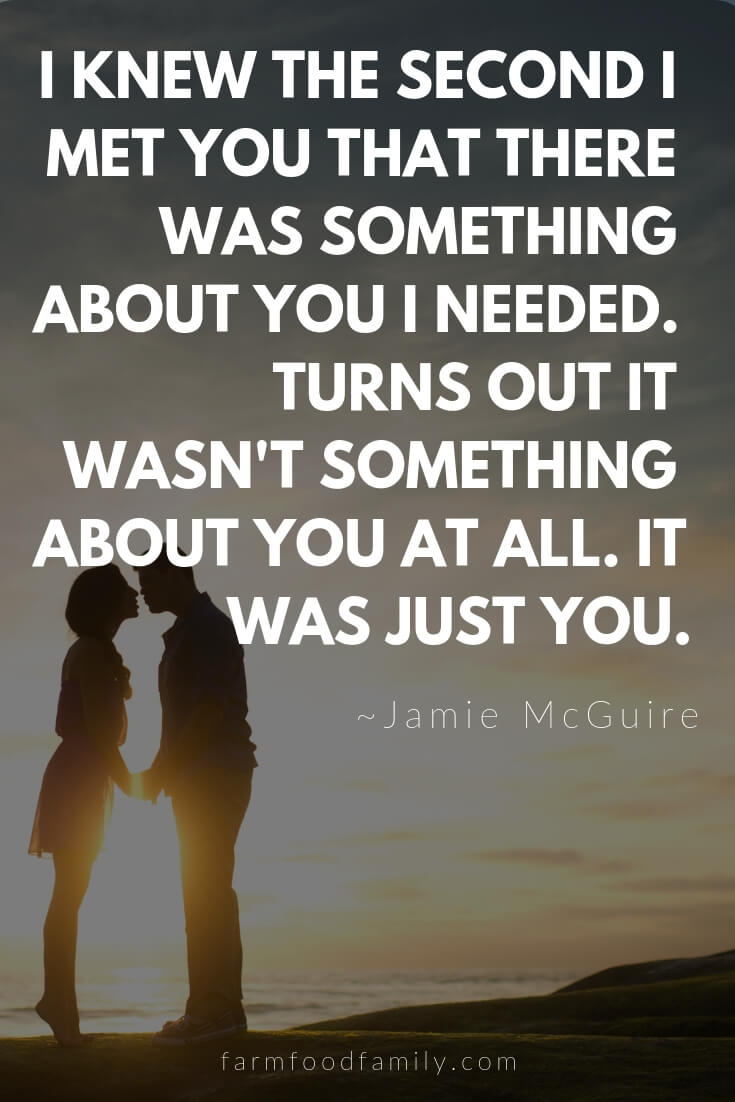Cute, Funny, and Sweet Love Quotes For Him | I knew the second I met you that there was something about you I needed. Turns out it wasn't something about you at all. It was just you.
