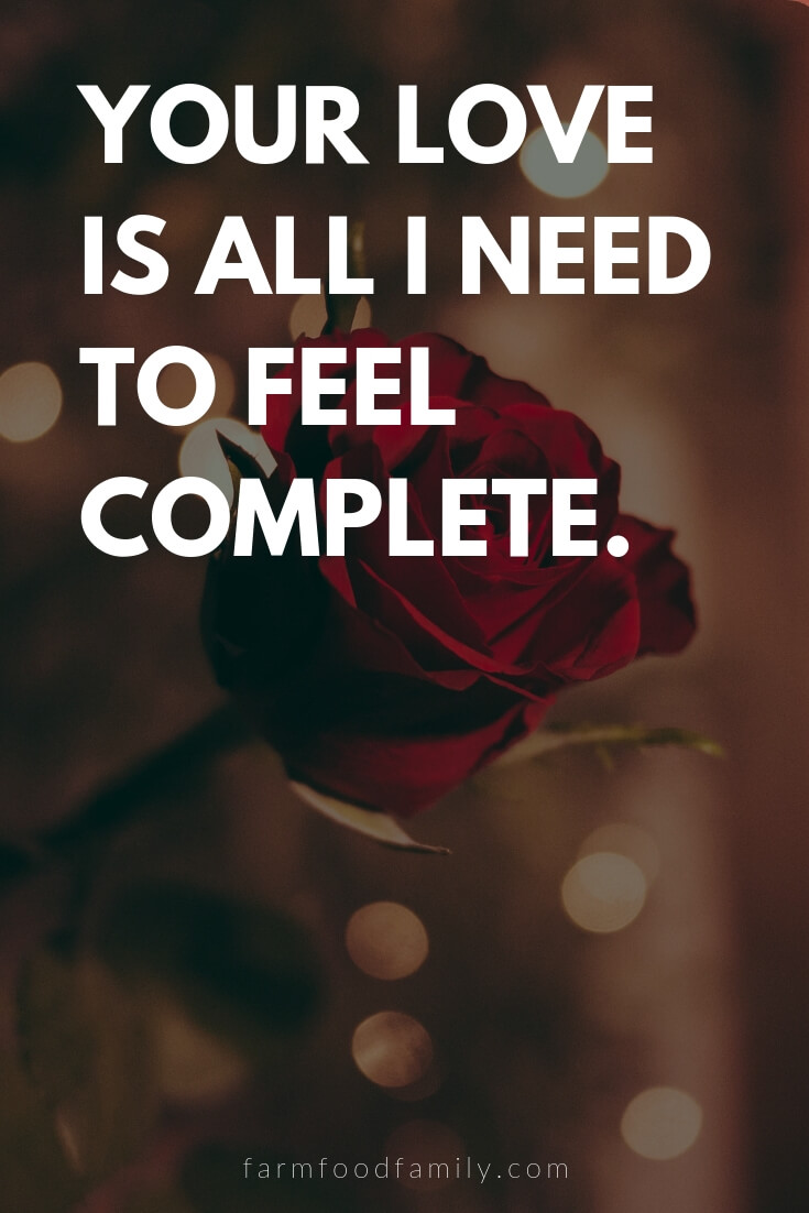 Cute, Funny, and Sweet Love Quotes For Him | Your love is all I need to feel complete.