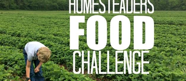 Homesteaders Food Challenge- Week 1
