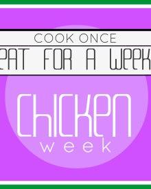 Cook Once & Eat All Week:  Chicken (or rabbit) Week (Premium)