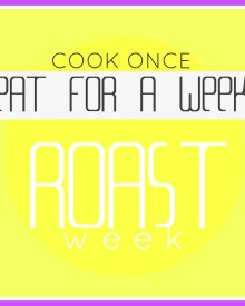 COOK Once – Eat For a Week-  Roast WEEK (Premium)