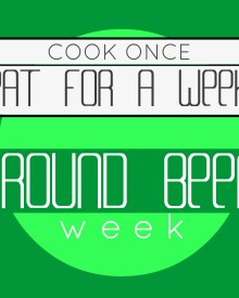 Cook Once & Eat for a Week:  Ground Beef Week (Premium)