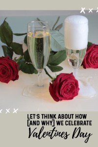 how and why we celebrate valentine's day