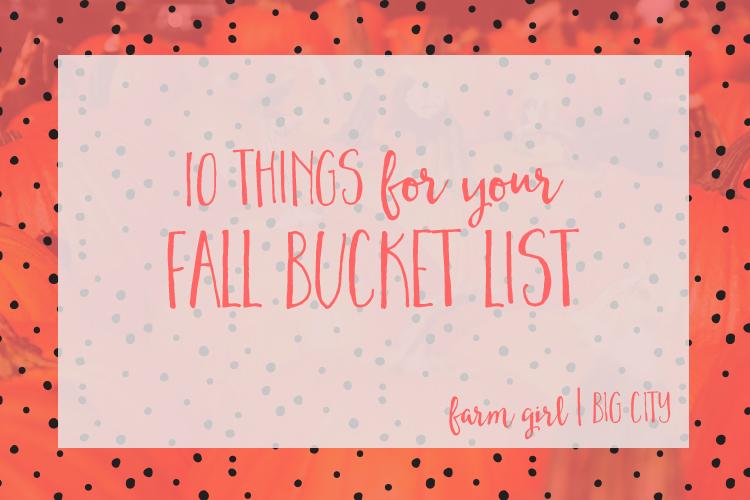 10 Things that should be on your fall bucket list