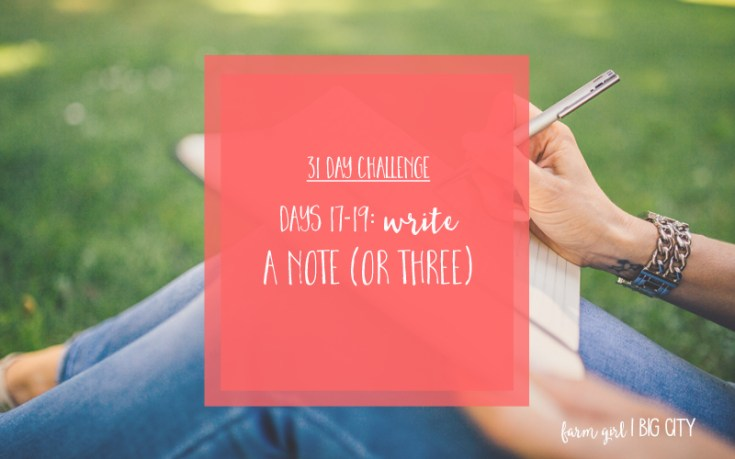31 day challenge to building relationships with your loved ones - Day 17 write a note (via farm girl big city)