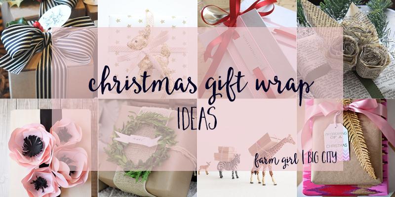 Christmas gift wrap idea roundup (via farm girl big city)
