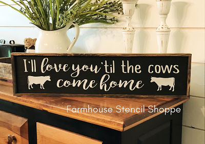 Download I'll Love You 'Til The Cows Come Home Stencil