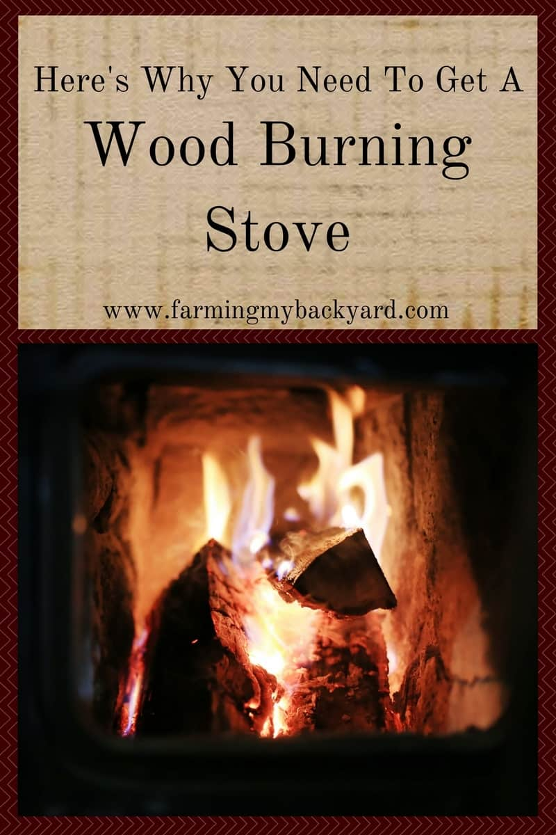 Here S Why You Need To Get A Wood Burning Stove Farming