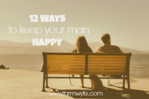 12 ways to keep your man happy