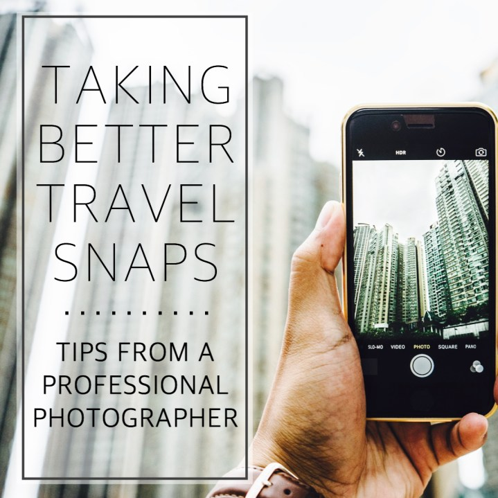 Taking better travel snaps, with tips and tricks from a professional photographer...