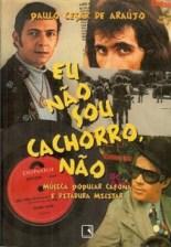 eu-nao-sou-cachorro-nao_paulo-cesar-araujo