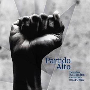 """""""Partido Alto"""" (2021), de Douglas Germano e Batuqueiros e Sua Gente"""