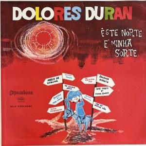 "Dolores Duran, ""Este Norte É Minha Sorte"" (1959)"