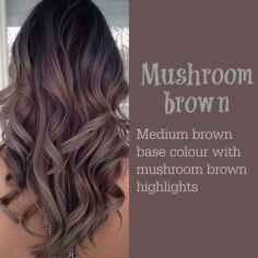 Ideas Mushroom Brown Hair That Makes You Look Stunning 15