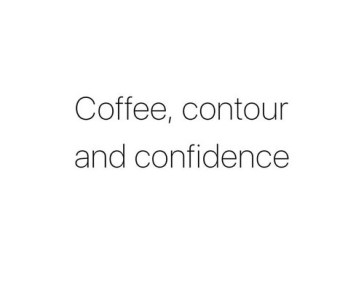 coffee countour confidence