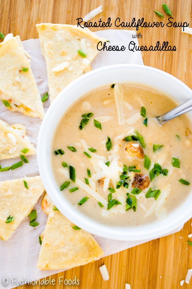 Roasted Cauliflower Soup with Quesadillas