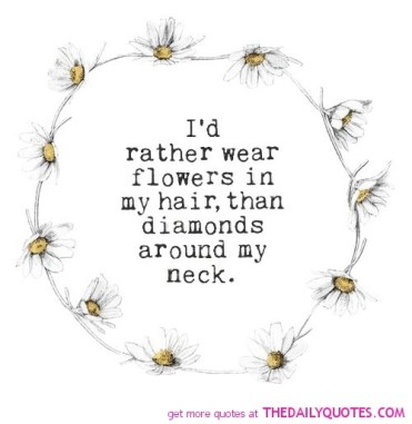 rather-wear-flowers-in-my-hair-life-quotes-sayings-pictures