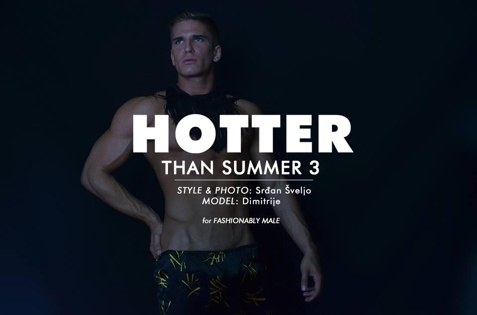 HOTTER THAN SUMMER 3 | Dimitrije by Srdjan Sveljo