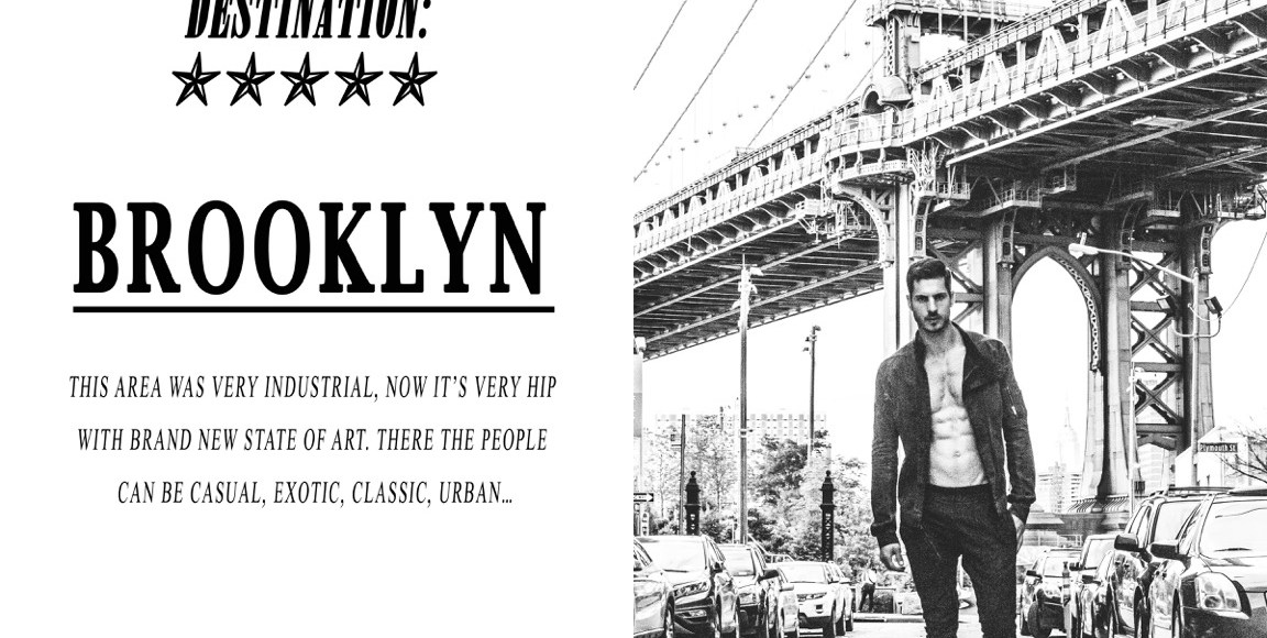 """Destination: Brooklyn"" is the work snapped at Brooklyn by Stefano Raphael featuring male model Fernando Sippel from Adam NY, styled any Inoisell Miranda and grooming by Kate Neumann.This area was very industrial, now its very hip with brand new state of Art. There the people can be casual, exotic, class, urban..."