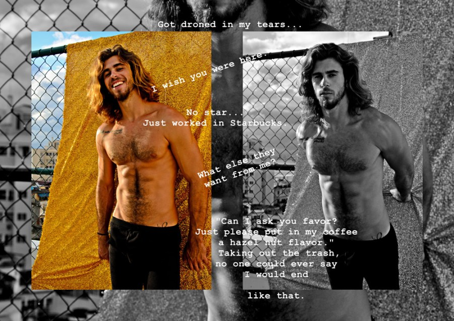 Ending ou fabulous day, we have an exclusive work by photographer Felipe Pilotto featuring male model Arturo de Córdova from 40 Graus Models. In the following pictorial we can seen the poetry from Felip Pilotto, you must read it.