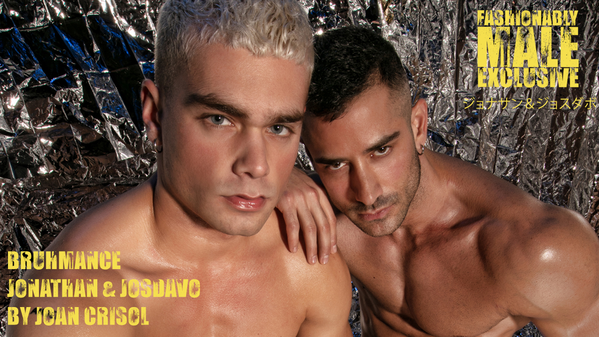 Bruhmance Ft Jonathan Guijarro & JosDavo by Joan Crisol for Fashionably Male cover