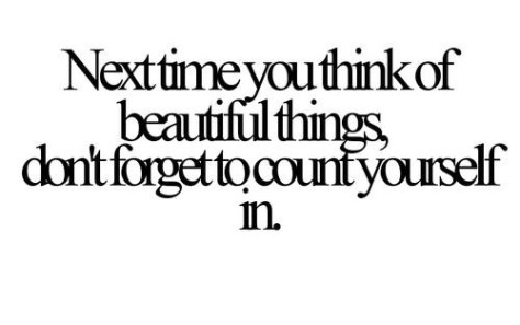next-time-you-think-of-beautiful-things-dont-forget-to-count-yourself-in