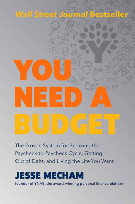 You Need a Budget: The Proven System for Breaking the Paycheck-to-Paycheck Cycle, Getting Out of Debt, and Living the Life You Want image