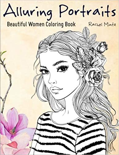 lluring Portraits - Beautiful Women Coloring Book: Amazing Young Beauty, Gorgeous Girls With Flowers - Face Sketches picture