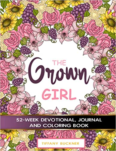 The Grown Girl: 52-Week Devotional, Journal and Coloring Book picture