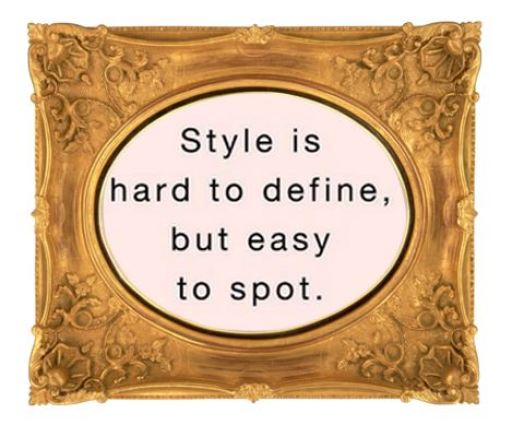 style is hard to define but easy to spot