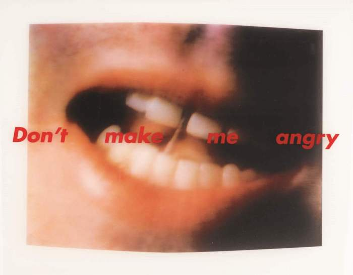 Barbara Kruger, Don't Make Me Angry, 1999, c-print, £1,000-1,500