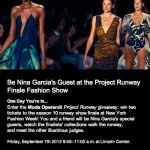 Be Nina Garcia's guest at the Project Runway finale fashion show on Sept. 7
