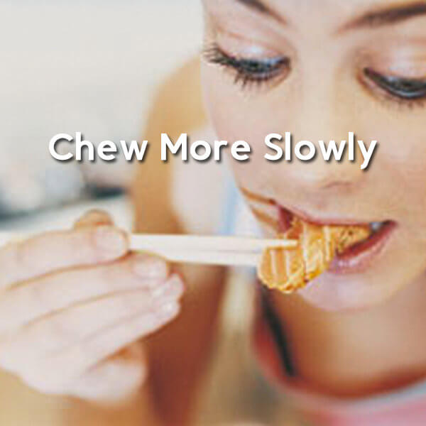 chew your food