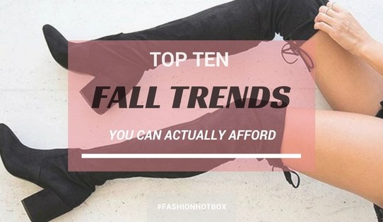 Top 10 Fall Trends You Can Actually Afford
