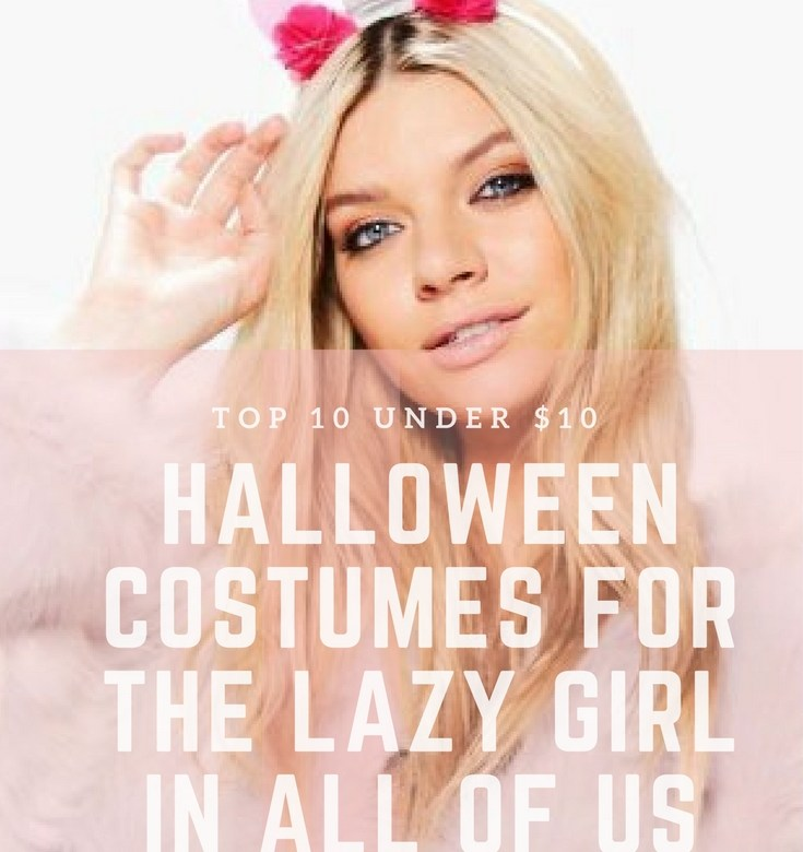 10 Under $10 Costume Ideas For the Lazy Girl in All of Us