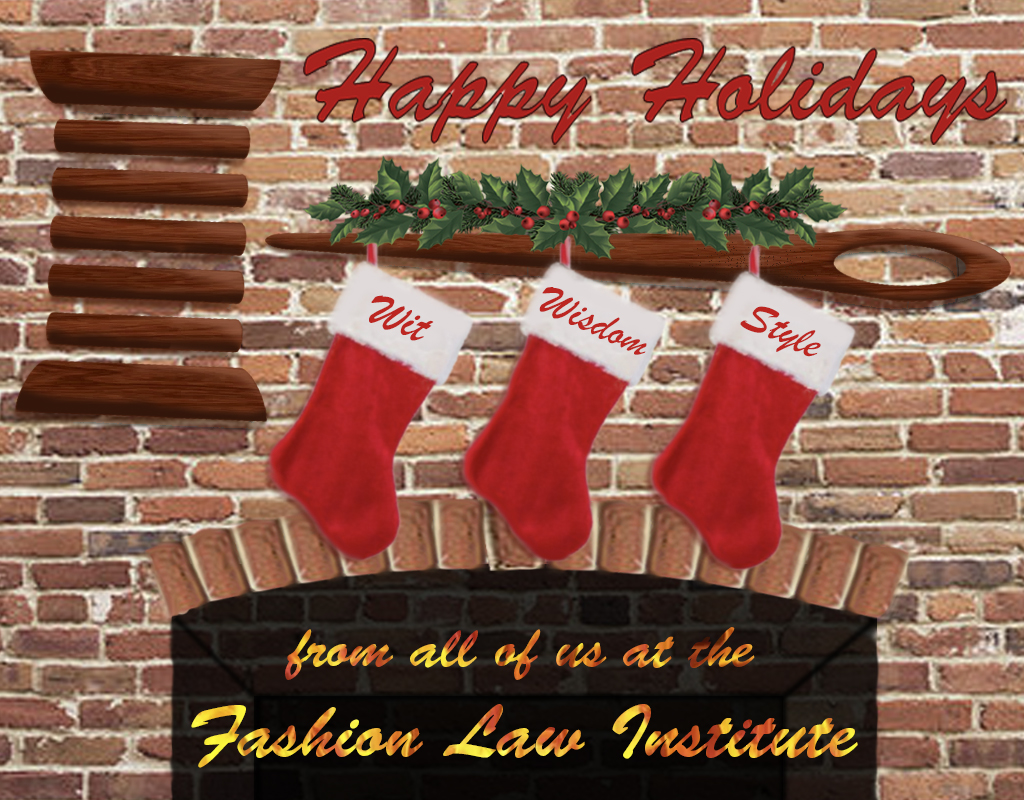 Happy holidays from all of us at the Fashion Law Institute! Image shows brick wall and fireplace, with wooden Fashion Law Institute gavel logo on wall