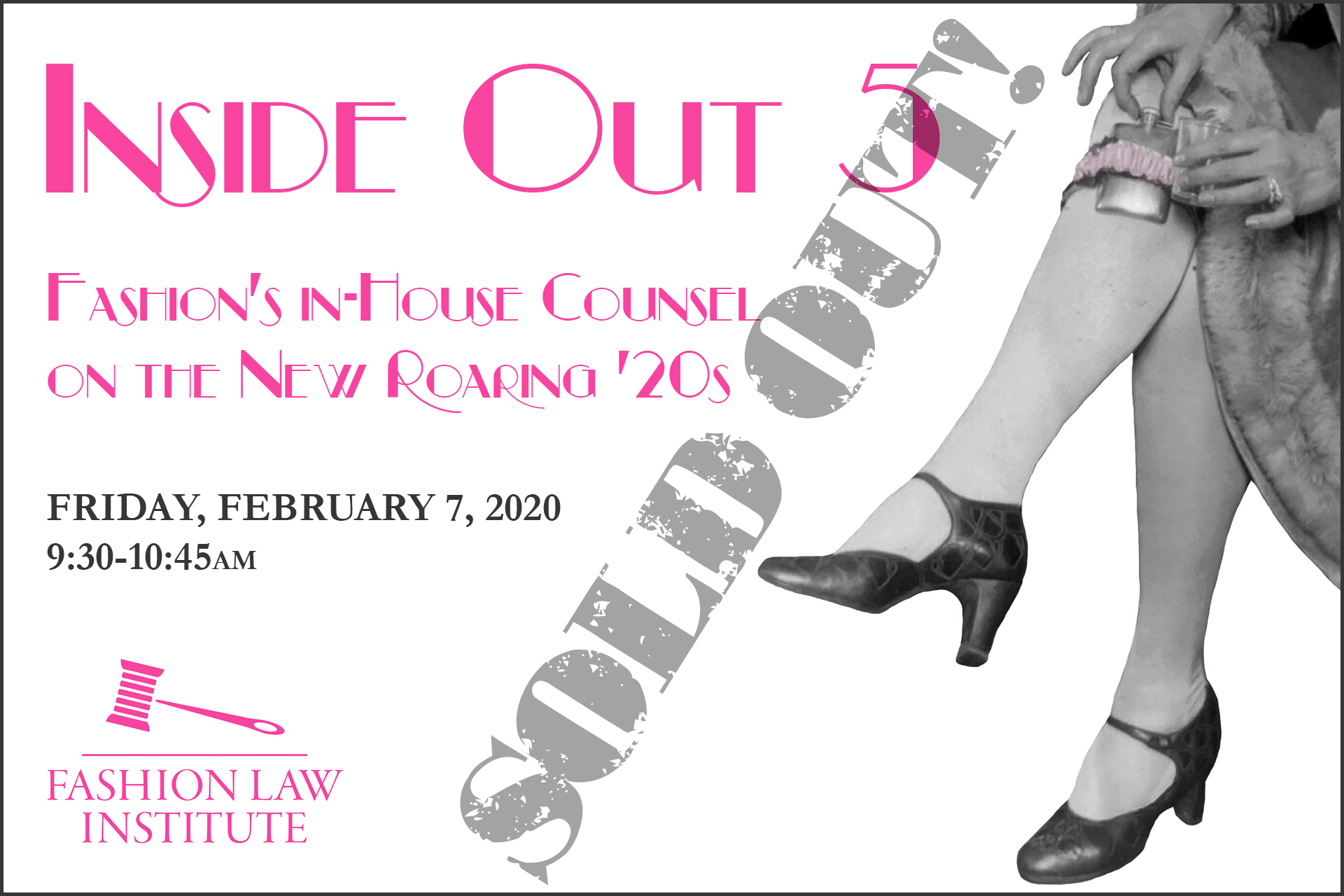 Sold out announcement for event -- Inside Out 5: Fashion's In-House Counsel on the New Roaring '20s, on Friday, February 7, 9:30-10:45am. Black and white image of a Prohibition-era woman's legs with a flask tucked in a garter.