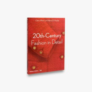 20th century fashion in detail by Claire Wilcox, Valerie D. Mendes