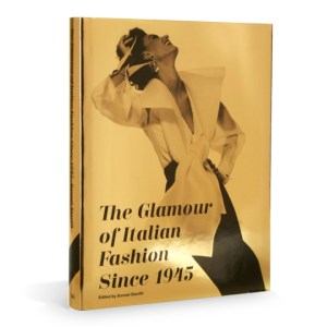 Glamour of Italian Fashion: Since 1945