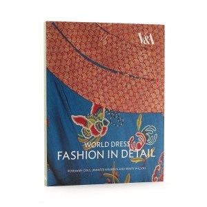 World Dress Fashion in Detail by Rosemary Crill, Jennifer Wearden, Verity Wilson