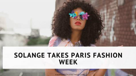 Solange Takes Paris Fashion Week