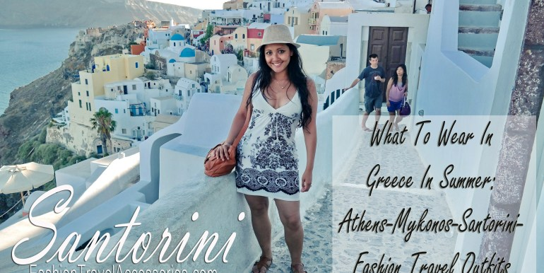 What-to-wear-in-Greece-Athens-Mykonos-Santorini-in-summer-1-copy.jpg