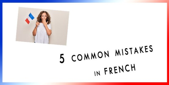 mistakes in french