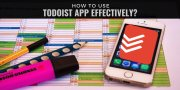 How to use Todoist App effectively?