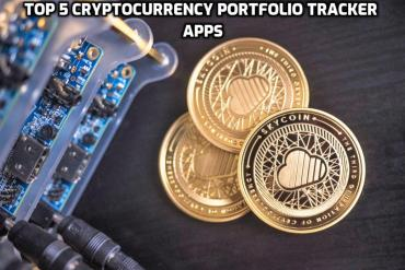 Top 5 Cryptocurrency Portfolio Tracker Apps