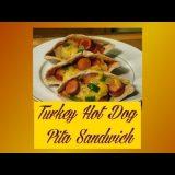 Turkey Hot Dogs Pita Sandwich