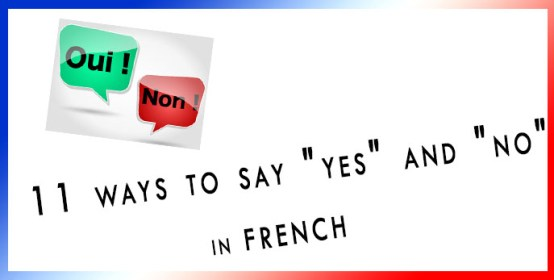 """""""yes"""" and """"no"""" in FRENCH"""